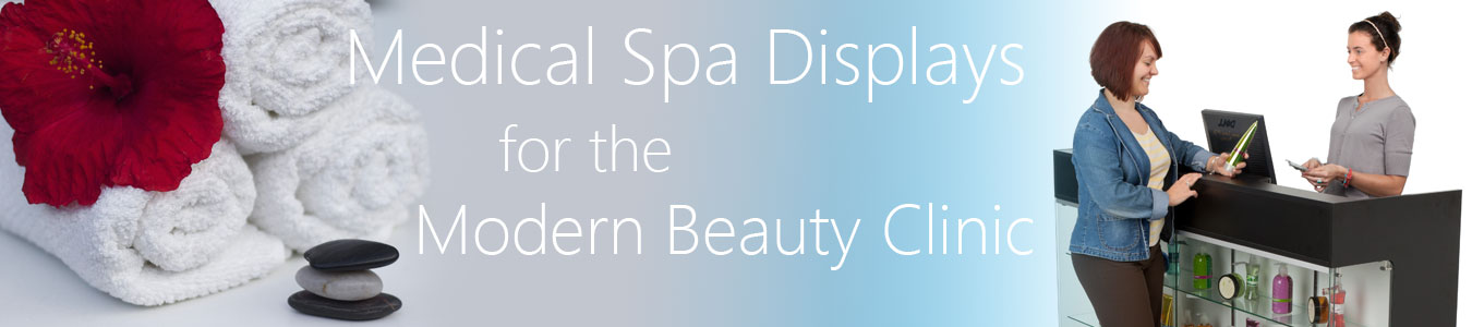 medical spa displays for the dermatology industry.