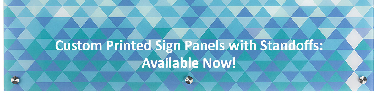 Sign panels with standoffs with custom UV printing.
